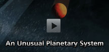 Link to video: An Unusual Planetary System