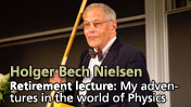 Retirementlecture by Holger Bech Nielsen