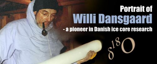 Willi Dansgaard – Niels Bohr Institute - University of Copenhagen